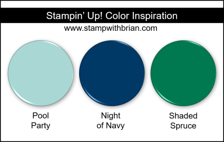 Stampin' Up! Color Inspiration - Pool Party, Night of Navy, Shaded Spruce