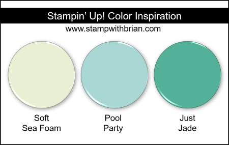 Stampin Up! Color Inspiration - Soft Sea Foam, Pool Party, Just Jade