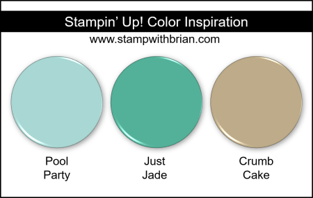 Stampin Up! Color Inspiration - Pool Party, Just Jade, Crumb Cake