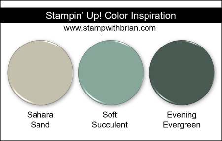 Stampin Up! Color Inspiration - Sahara Sand, Soft Succulent, Evening Evergreen