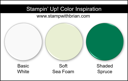 Stampin Up! Color Inspiration - Basic White, Soft Sea Foam, Shaded Spruce