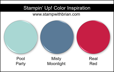 Stampin Up! Color Inspiration - Pool Party, Misty Moonlight, Real Red