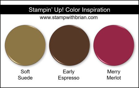 Stampin Up! Color Inspiration - Soft Suede, Early Espresso, Merry Merlot