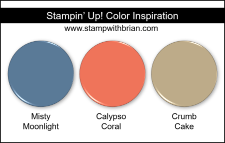 Stampin Up! Color Inspiration - Misty Moonlight, Calypso Coral, Crumb Cake