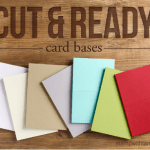 NEW: Cut & Ready Card Bases the December 31