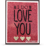CARD: I Do Love You – Happy Valentines Day