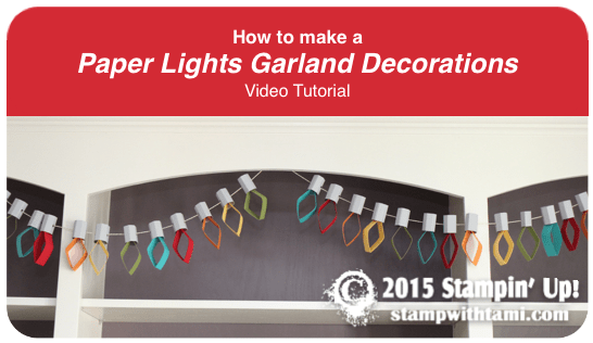 how to make paper lights garland stmapin up