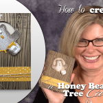 VIDEO: How to make a Bear in a Tree Honey Pot Card