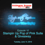 Tuesday's Stampin Scoop Show – Episode 10- Pop of Pink Suite