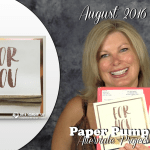 VIDEO: August 2016 Paper Pumpkin Kit, Alternate Projects & Giveaway