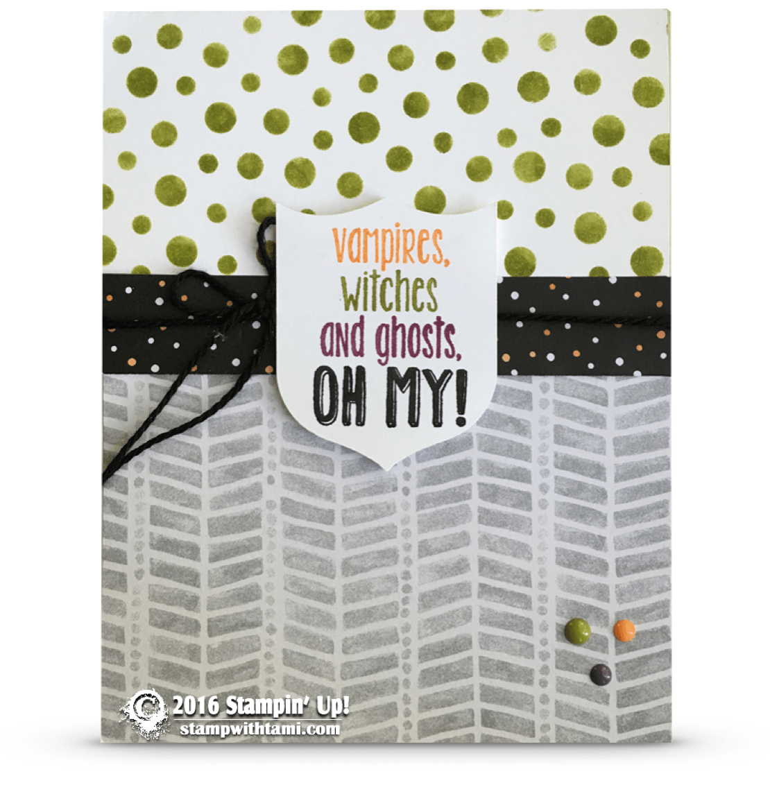 Card: Vampires, Witches And Ghosts – Oh My! | Stampin Up Demonstrator -  Tami White - Stamp With Tami Crafting And Card-Making Stampin Up Blog