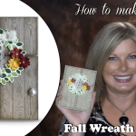 VIDEO: How to make a Fantastic Fall Wreath on the Door card