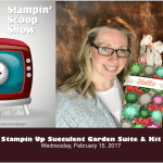 The Stampin Scoop Show – Episode 29- Succulent Garden Suite
