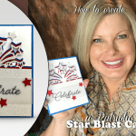 BLOG HOP & GIVEAWAY: How to make a Patriotic Star Blast Birthday Card