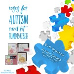 AUTISM FUNDRAISER: Roses for Autism Kit Fundraiser ends April 10