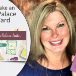 ONLINE CLASS & VIDEO: The Eastern Palace Suite Card and Giveaway