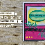 ONLINE CLASS & VIDEO: June 2017 Paper Pumpkin Kit, Alternate Project & Giveaway