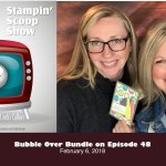 The Stampin Scoop Show – Episode 48 – Bubble Over Bundle