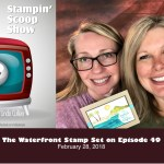 The Stampin Scoop Show – Episode 49 – The Waterfront Stamp Set