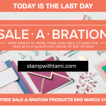 LAST CALL: Today is your Last day to get your free Sale-a-bration Stamps