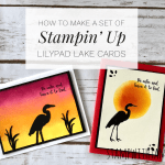 ONLINE CLASS: How to make a set of Lilypad Lake Cards