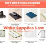 Out with the old, in with the New! New cutting systems are coming, Big Shot & Trimmer are retiring and what that means