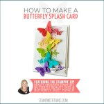 BLOG HOP & VIDEO: How to make a rainbow splash butterfly card