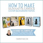 VIDEO: How to make silhouette cards & custom background paper techniques