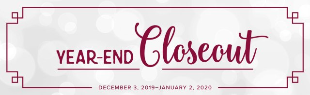 2019 Year-End Closeouts! - Stampin' Up!® - Stamp Your Art Out! www.stampyourartout.com