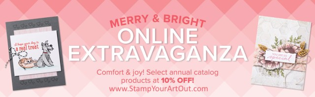 Shop the Merry & Bright Online Extravaganza on Tuesday, November 24, 2020! http://www.stampinup.com/?dbwsdemoid=25553 Everyone can get a 10% discount on their orders – customers, demonstrators, and even those purchasing the Starter Kit. Some exclusions apply. Click here for more details. Stampin' Up!® - Stamp Your Art Out! www.stampyourartout.com