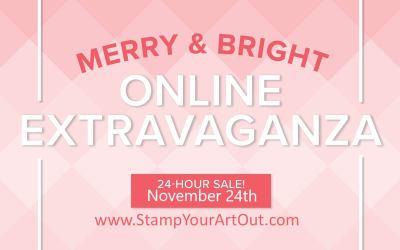 Merry & Bright Online Extravaganza November 24th!