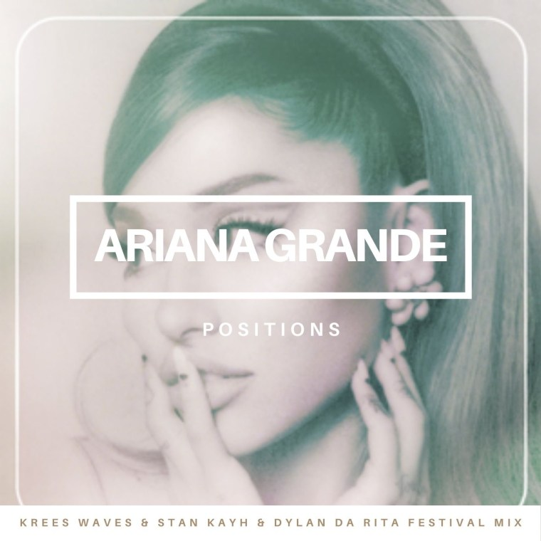 Ariana Grande - Position (Krees Waves & Stan Kayh & Dylan Da Rita Festival Mix)- ArtWork