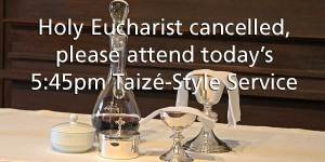 Holy Eucharist Cancelled
