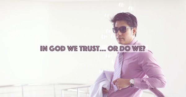 in-God-we-trust-or-do-we