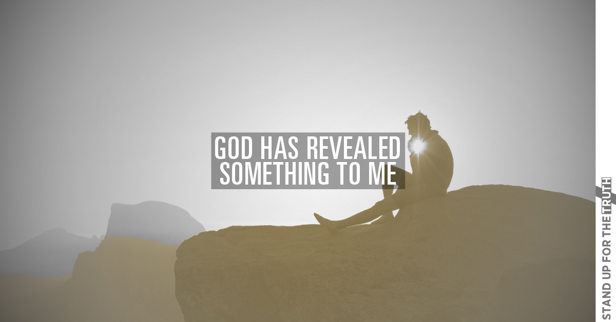 """""""God has Revealed Something to Me…"""""""