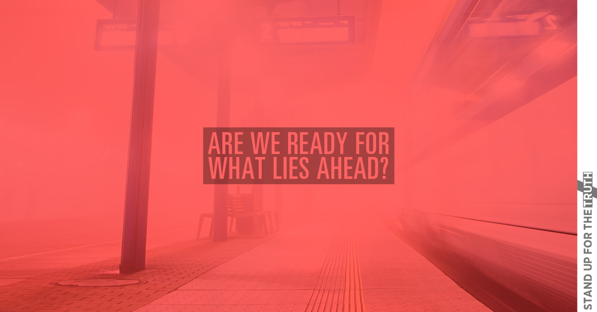 Are We Ready For What Lies Ahead?