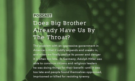 Does Big Brother Already Have Us By the Throat?