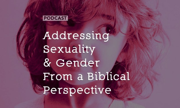 Addressing Sexuality and Gender From a Biblical Perspective