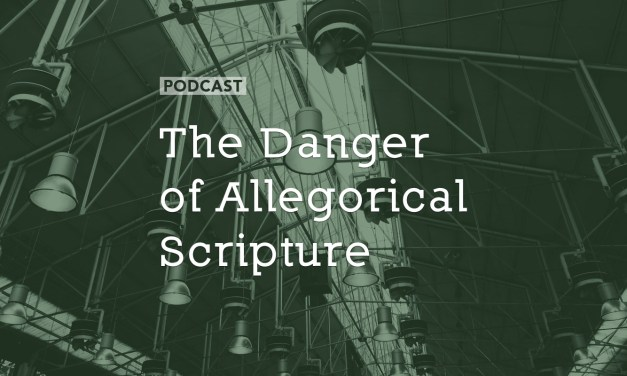 The Danger of Allegorical Scripture