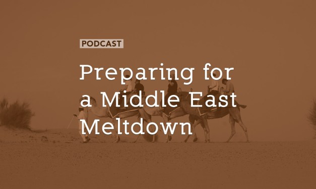 Preparing for a Middle East Meltdown