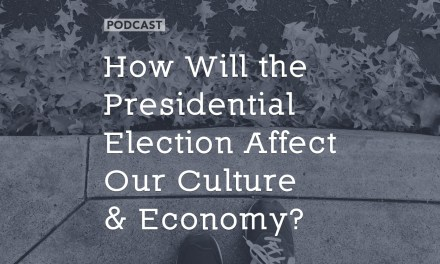 How Presidential Elections Affect Our Culture, Economy, and Morality