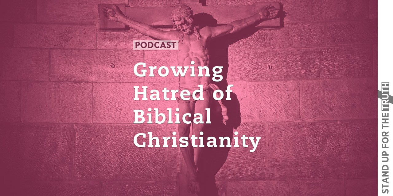 Growing Hatred of Biblical Christianity