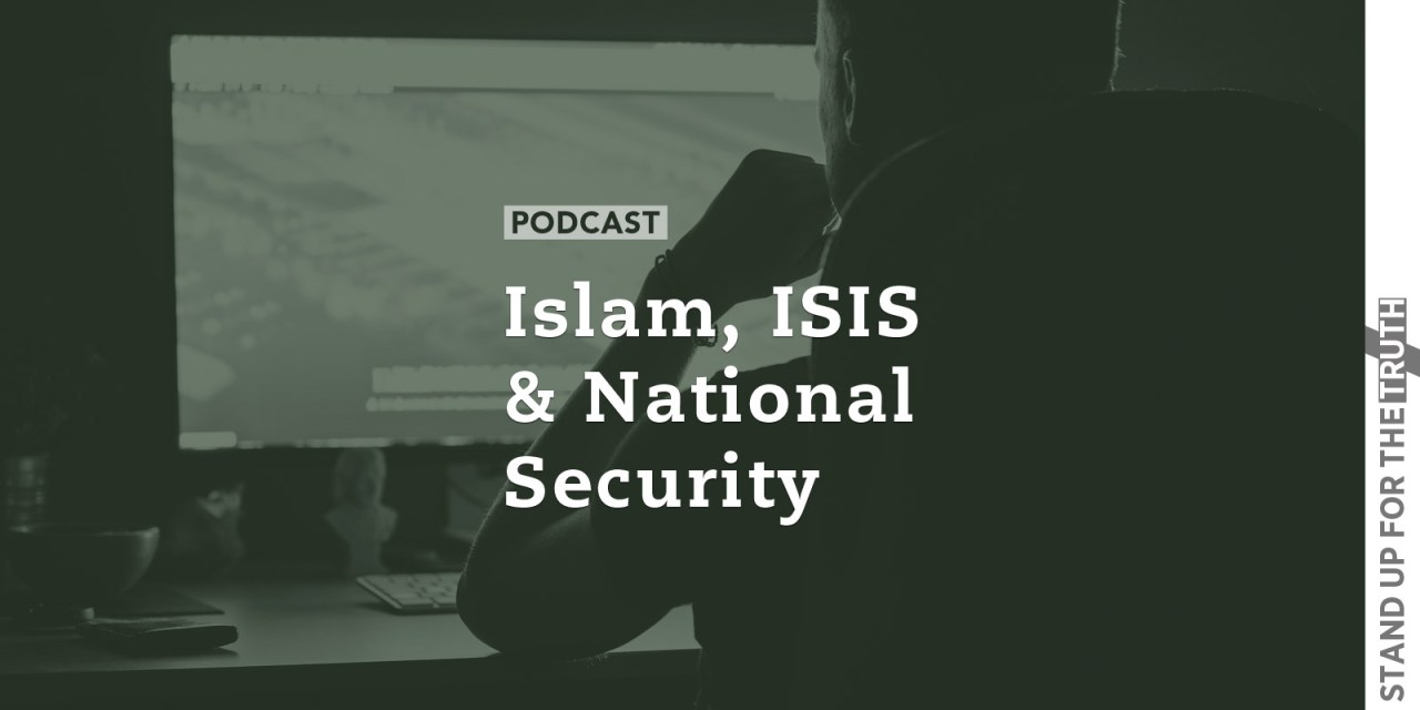 Islam, ISIS & National Security
