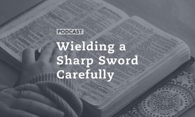 Wielding a Sharp Sword Carefully