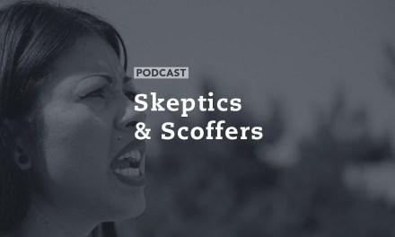 Skeptics & Scoffers