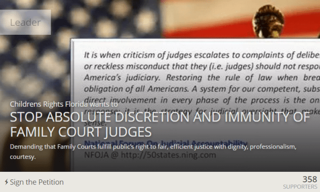 Causes - STOP ABSOLUTE DISCRETION AND IMMUNITY OF FAMILY COURT JUDGES - 2015