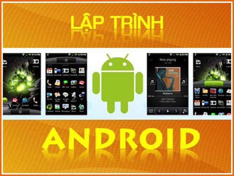 Hướng dẫn lập trình android từ cơ bản tới nâng cao