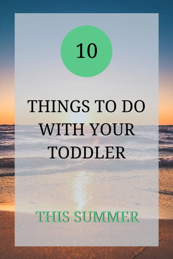The picture shows the shoreline as the sun sets on a summer's day. Over the picture the text reads: '10 things to do with your toddler this summer'.