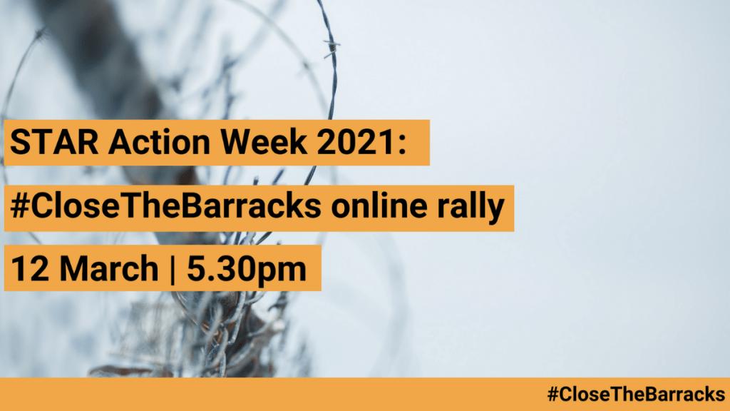 STAR action week 2021: #CloseTheBarracks online rally 12 march 5.30pm