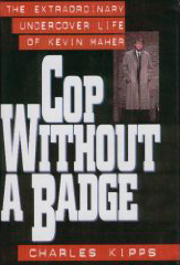Cop Without A Badge by Charles Kipps